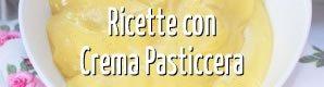 Ricette con Crema Pasticcera