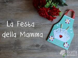 Ricetta La Festa della Mamma