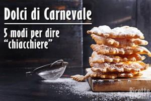 Dolci di Carnevale: 5 modi per dire Chiacchiere